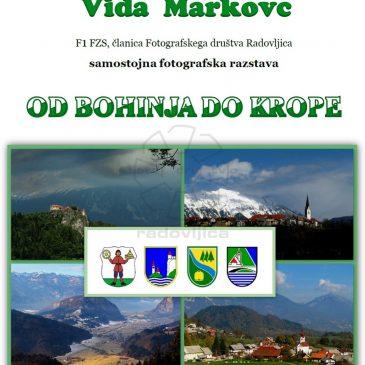 Od Bohinja do Krope, fotografska razstava Vide Markovc